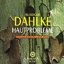 Hautprobleme Hörbuch von Ruediger Dahlke Gesprochen von: Ruediger Dahlke