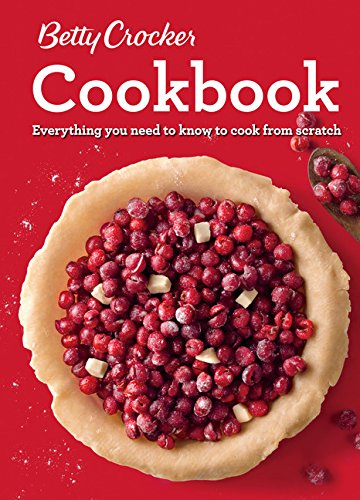 Betty Crocker Cookbook, 12th Edition: Everything You Need to Know to Cook from Scratch by Betty Crocker