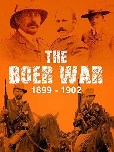 - The Boer War: 1899-1902