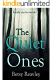 The Quiet Ones: A gripping psychological thriller
