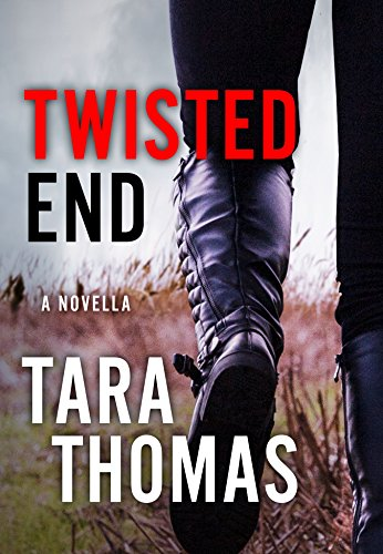 Twisted End by Tara Thomas