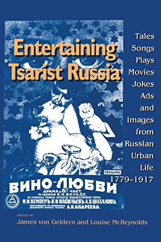 Entertaining Tsarist Russia: Tales, Songs, Plays, Movies, Jokes, Ads, and Images from Russian Urban Life, 1779–1917 (Ind
