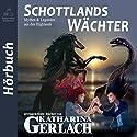 Schottlands Wächter: Mythen & Legenden aus den Highlands [Myths & Legends from the Highlands] Hörbuch von Katharina Gerlach Gesprochen von: Linda Joy