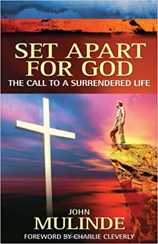 Set Apart for God - the Call to a Surrendered Life