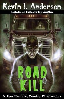 Road Kill: A Dan Shamble Adventure (Dan Shamble, Zombie PI) by [Anderson, Kevin J.]