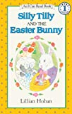 Silly Tilly And The Easter Bunny (Turtleback School & Library Binding Edition) (I Can Read Books: Level 1)