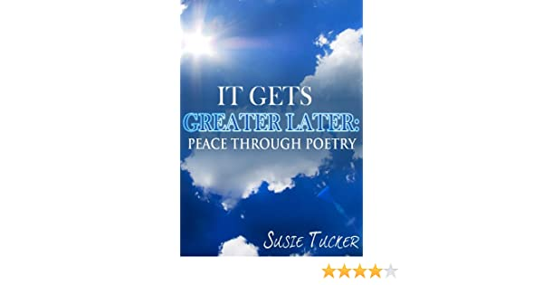 It Gets Greater Later: Peace Through Poetry