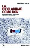 La Bipolaridad como Don, Eduardo H. Grecco, 8472457443