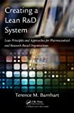 Creating a Lean R and D System, Terence M. Barnhart, 1439800782
