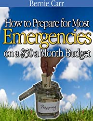 How to Prepare for Most Emergencies on a $50 a Month Budget (English Edition)