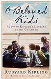 O Beloved Kids, Rudyard Kipling, 1904435807