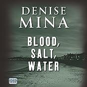 Blood, Salt, Water | Denise Mina