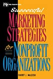Successful Marketing Strategies for Nonprofit Organizations, Barry J. McLeish, 0471105678