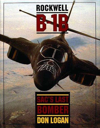 Rockwell B-1B: SAC's Last Bomber (Schiffer Military/Aviation History)