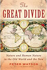 The Great Divide: Nature and Human Nature in the Old World and the New Hardcover