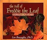 The Fall of Freddie the Leaf, Leo Buscaglia, 0805071954
