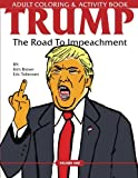 Trump: The Road To Impeachment: Adult Coloring & Activity