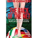 The Back of the Net: A Novel of International Football, Fashion and the Test of Friendship