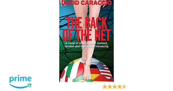 c36302ba4ea Amazon.com  The Back of the Net  A Novel of International Football ...