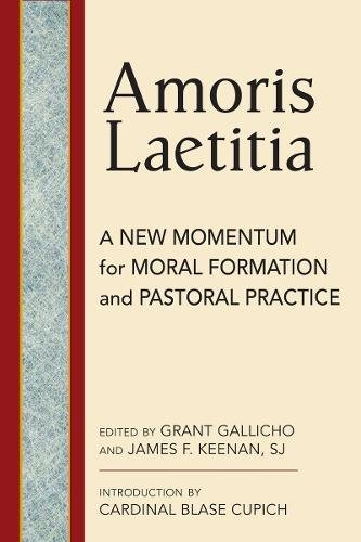 Amoris Laetitia: Moral Foundations and Pastoral Practice
