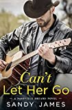 Can't Let Her Go (Nashville Dreams Book 2)