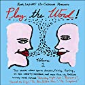 Play the Word!: Volume 2 Performance by  Un-Cabaret Narrated by Beth Lapides, Jay Kogen, Cindy Chupack, Eric Gilliland, Cindy Caponera, Rob Cohen