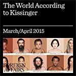 The World According to Kissinger   Wolfgang Ischinger