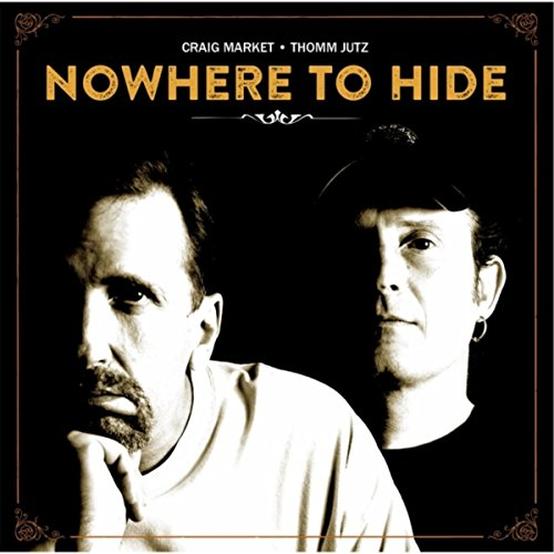 Musicnow1 On Amazon Com Marketplace: Nowhere To Hide By Craig Market & Thomm Jutz On Amazon