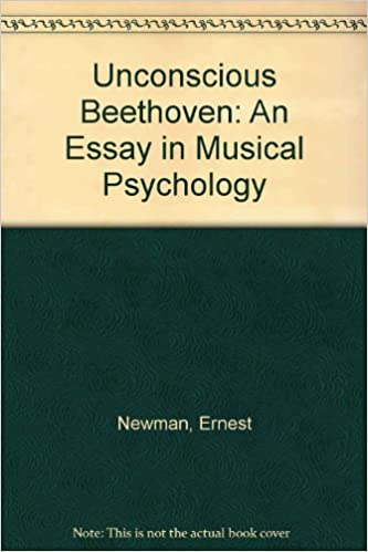 Model Essay English Unconscious Beethoven An Essay In Musical Psychology Ernest Newman   Amazoncom Books Topics For Essays In English also English Essay Websites Unconscious Beethoven An Essay In Musical Psychology Ernest Newman  Examples Of Thesis Statements For English Essays