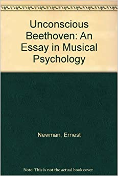 unconscious beethoven  an essay in musical psychology  ernest    unconscious beethoven  an essay in musical psychology