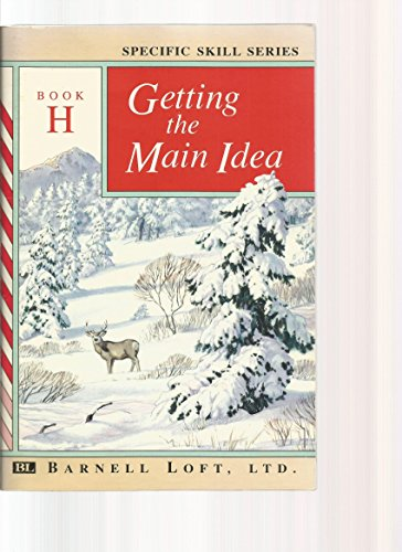 Specific Skill Series: Getting the Main Idea Book H - Third Edition (1990)