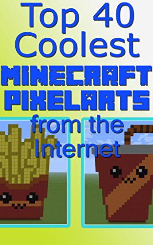The Top 40 Coolest Minecraft Pixelarts from the Internet: An easy bundle with 40 pictures with pixelart!