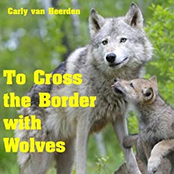 To Cross the Border with Wolves
