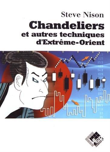 Chandeliers et autres techniques d'Extrême-Orient Broché – 21 novembre 2001 Steve Nison Valor 2909356248 Economie