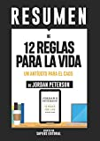 img - for Resumen De  12 Reglas Para La Vida: Un Ant doto Para El Caos   De Jordan Peterson : (Summary of The 12 Rules For Life) (Spanish Edition) book / textbook / text book