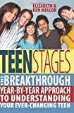 Teen Stages: The Breakthrough Year-By-Year Approach to Understanding Your Ever-Changing Teen