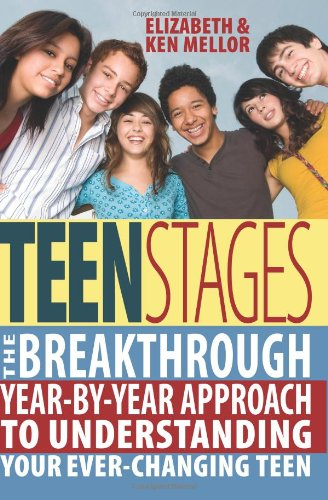 Read Online Teen Stages: The Breakthrough Year-by-Year Approach to Understanding Your Ever-Changing Teen PDF ePub ebook