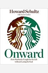 [Onward: How Starbucks Fought for Its Life Without Losing Its Soul] [Author: Schultz, Howard] [March, 2011] CD-ROM