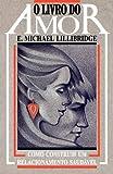 img - for O Livro Do Amor: Como Construir Um Relacionamento Saudavel = The Love Book for Couples (Spanish Edition) book / textbook / text book
