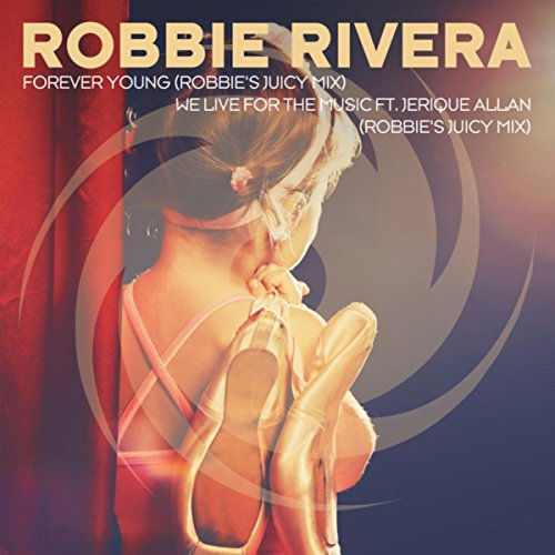 We Live for the Music (Robbie's Juicy Mix) (Robbie Rivera We Live For The Music)