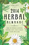img - for Llewellyn's 2014 Herbal Almanac: Herbs for Growing & Gathering, Cooking & Crafts, Health & Beauty, History, Myth & Lore (Llewellyn's Herbal Almanac) book / textbook / text book