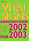 img - for Vital Signs 2002-2003: The Trends That are Shaping Our Future book / textbook / text book