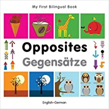 My First Bilingual Book–Opposites (English–German)
