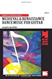 Medieval and Renaissance Dance Music for Guitar, Jamey Bellizzi, 1562225545