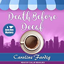 DEATH BEFORE DECAF: JAVA JIVE MYSTERY SERIES, BOOK 1