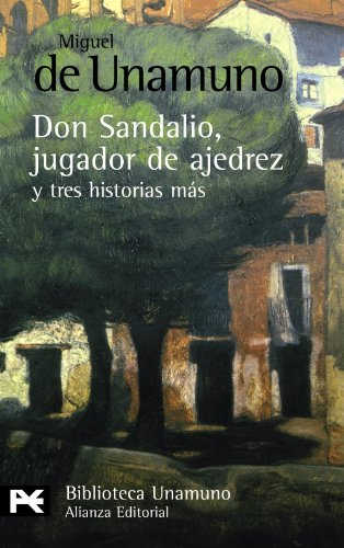 La novela de Don Sandalio, jugador de ajedrez, y tres historias mas / The Novel of Don Sandalio, Chess Player, and Three More...