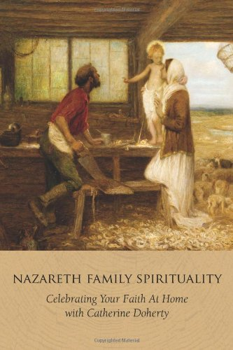 Download Nazareth Family Spirituality: Celebrating Your Faith at Home PDF