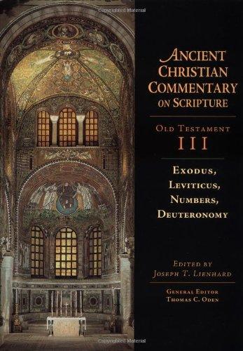 Download Exodus, Leviticus, Numbers, Deuteronomy (Ancient Christian Commentary on Scripture: Old Testament, Volume III) pdf epub