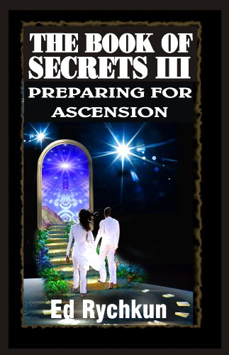 The Book Of Secrets III: Preparing For Ascension