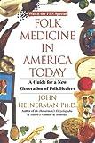 Folk Medicine in America Today, John Heinerman and John Healers, 0758200501